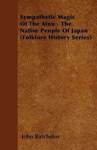 Ainu Sympathetic Magic Native People of Japan book