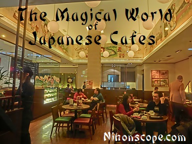 History of Japanese Cafes and the Interesting List of Diffferent Types of Cafe in Japan